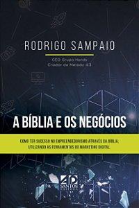 A Bíblia e os Negócios | Rodrigo Sampaio