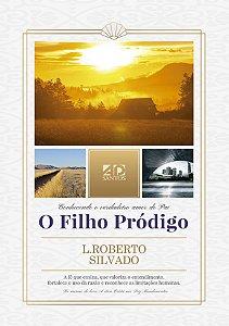 O Filho Pródigo - L. Roberto Silvado