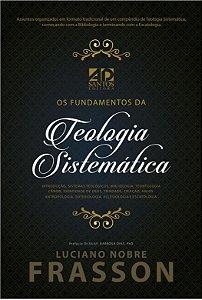 Os Fundamentos da Teologia Sistemática - Luciano Nobre Frasson