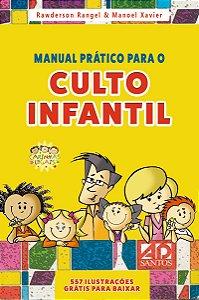 Manual Prático para o Culto Infantil Volume 1 - Rawderson Rangel e Manoel Xavier