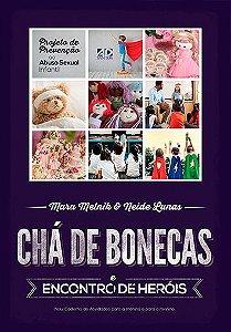 CHÁ DE BONECAS E ENCONTRO DE HERÓIS - Mara Melnik e Neide Lunas