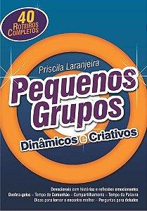 Pequenos Grupos Dinâmicos e Criativos - Priscila Laranjeira