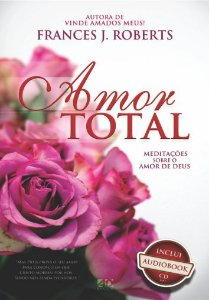 Amor Total - Frances J. Roberts
