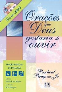 Orações que Deus Gostaria de Ouvir Especial Libras/DVD - Paschoal Piragine Jr.