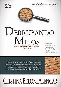 Derrubando Mitos Compreendendo a Bíblia  - Cristina Beloni Alencar