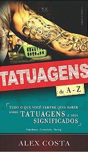 Tatuagens de A-Z - Alex Costa