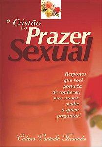 O Cristão e o Prazer Sexual - Calvino Coutinho Fernandes