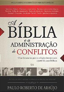 A Bíblia e a Administração de Conflitos - Paulo Roberto de Araújo