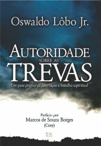 Autoridade Sobre as Trevas - Oswaldo Lôbo Jr.