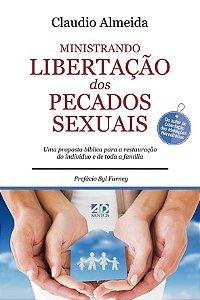 Ministrando Libertação dos Pecados Sexuais  -  Cláudio Almeida