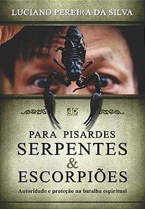 Para Pisardes Serpentes & Escorpiões - Luciano Pereira da Silva