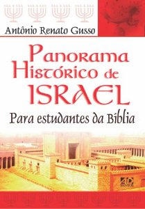 Panorama Histórico de Israel - Antônio Renato Gusso