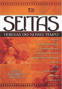 Seitas - Heresias do nosso tempo  -  Jaziel Guerreiro Martins