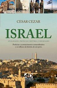 ISRAEL, Atualidades, Profecias, histórias e acontecimentos | Cesar Cezar