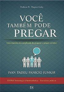 Você Também Pode Pregar -  Ivan Tadeu Panicio Jr