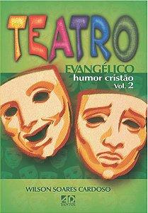 Teatro Evangélico e Humor Cristão Vol. 2 - Wilson Soares Cardoso
