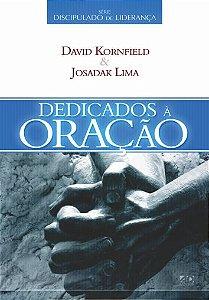 Dedicados à Oração - Josadak Lima & David Kornfied