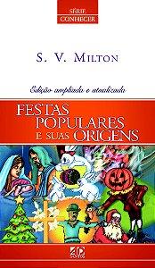 Festas Populares e suas origens - S.V. Milton