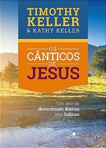 Os Cânticos de Jesus - TIMOTHY e KATHY KELLER