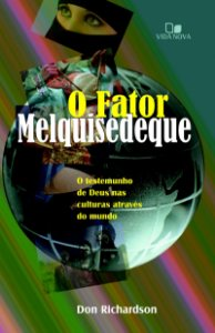 O Fator Melquisedeque - DON RICHARDSON