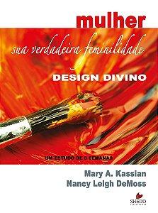 Mulher: sua verdadeira feminilidade - Vol. 1  -  NANCY LEIGH DEMOSS,MARY A. KASSIAN