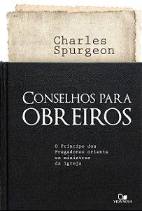 Conselhos para obreiros - C. H. SPURGEON