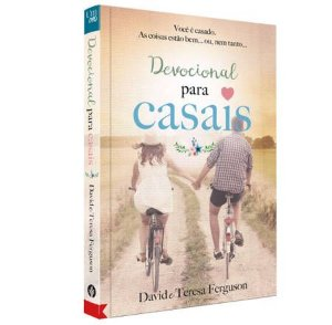 Devocional para casais - David e Teresa Ferguson