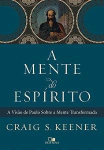 A Mente do Espírito - CRAIG KEENER
