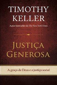 Justiça generosa - TIMOTHY KELLER