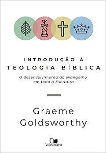Introdução à teologia bíblica - GRAEME GOLDSWORTHY