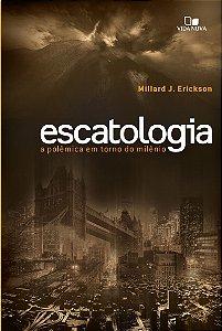 Escatologia - MILLARD J. ERICKSON