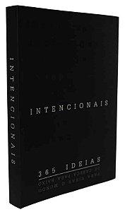 Intencionais: 365 ideias para virar o mundo de cabeça para baixo