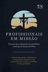 PROFISSIONAIS EM MISSÃO - Pessoas que colocaram sua profissão a serviço do Reino de Deus
