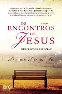 OS ENCONTROS DE JESUS | MEDITAÇÕES ESPECIAIS | PASCHOAL PIRAGINE JR