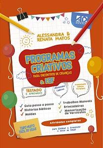 LANÇAMENTO | Programas Criativos para encontros de crianças & EBF | Alessandra & Renata Matos