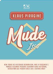 Lançamento | Mude Isso | Klaus Piragine