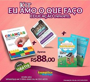 KIT EU AMO O QUE FAÇO - Educação Infantil - Com Flávia Grégio e Caroline Vargas I Vanessa Magalhães I Claudia Guimarães