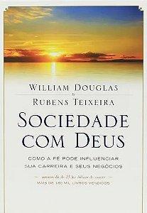 Sociedade com Deus - William Douglas e Rubens Teixeira