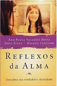 Reflexos da alma - Ana Paula Valadão - Devi Titus - Helena Tannure