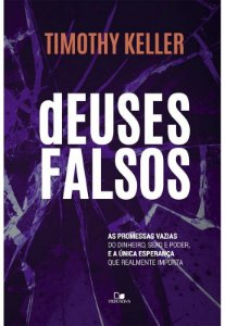 DEUSES FALSOS ║ TIMOTHY KELLER