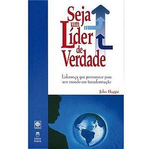 Seja um Líder de Verdade - John Haggai