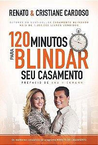 120 Minutos Para Blindar Seu Casamento | Renato Cardoso