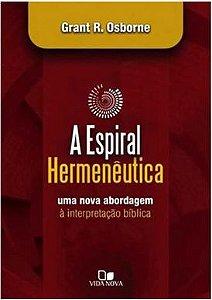 A Espiral Hermenêutica - Grant R. Osborne