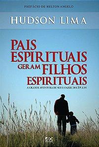 PAIS ESPIRITUAIS GERAM FILHOS ESPIRITUAIS | HUDSON LIMA