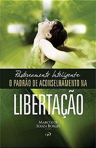 PASTOREAMENTO INTELIGENTE - O PADRÃO DE ACONSELHAMENTO NA LIBERTAÇÃO | COTY