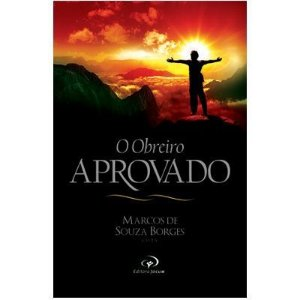 O OBREIRO APROVADO | MARCOS DE SOUZA BORGES (COTY)
