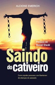 SAINDO DO CATIVEIRO | ALCIONE EMERICH