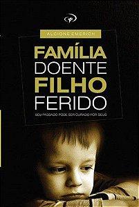 FAMILIA DOENTE FILHO FERIDO | ALCIONE EMERICH