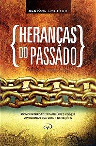 HERANÇAS DO PASSADO | ALCIONE EMERICH