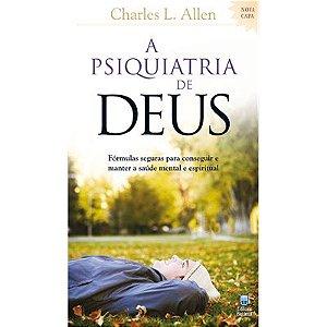 A PSIQUIATRIA DE DEUS | CHALES L.ALLEN